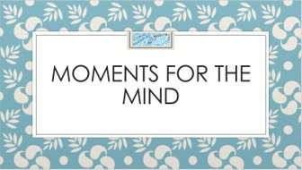 Moments for the mind Day 1